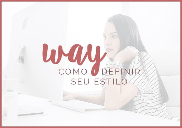WAY - Como Definir Seu Estilo