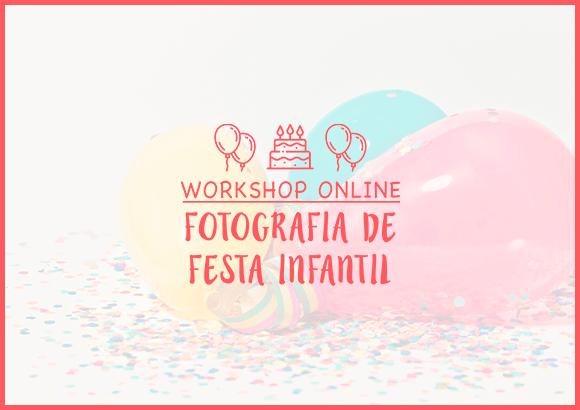 Workshop Online Fotografia de Festa Infantil Curso Coisa de Fotografa